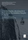Contratação, Delegação E Parcerias Na Administração Pública: Estudos em homenagem a José dos Santos Carvalho Filho Cover Image