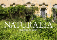 Naturalia: Reclaimed by Nature Cover Image