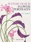 Watercolour Flower Portraits Cover Image