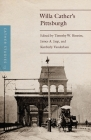 Cather Studies, Volume 13: Willa Cather's Pittsburgh (Cather Studies ) Cover Image