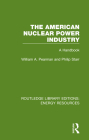 The American Nuclear Power Industry: A Handbook Cover Image