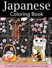 Japanese Coloring Book: An Adult Coloring Book of Japanese Designs Cover Image