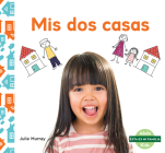 MIS DOS Casas (My Two Homes) Cover Image
