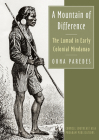 A Mountain of Difference: The Lumad in Early Colonial Mindanao (Studies on Southeast Asia) Cover Image