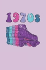 1970s Roller Skates Notebook: Cool & Funky 70s Roller Skating Notebook - Retro Vintage Repeat - Purple Cyan Blue Hot Pink Cover Image