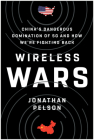 Wireless Wars: China's Dangerous Domination of 5G and How We're Fighting Back Cover Image
