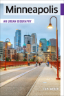 Minneapolis: An Urban Biography Cover Image