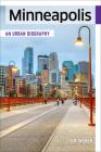 Minneapolis: An Urban Biography Cover Image