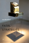 Fatal Strategies, New Edition (Semiotext(e) / Foreign Agents) Cover Image