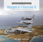 Vought A-7 Corsair II: The US Navy and Us Air Force's Light Attack Aircraft (Legends of Warfare: Aviation #48) Cover Image