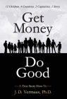 Get Money Do Good: A True Story How-To Cover Image