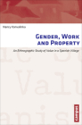 Gender, Work and Property: An Ethnographic Study of Value in a Spanish Village (Work and Everyday Life. Ethnographic Studies on Work Cultures) Cover Image