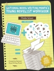 National Novel Writing Month's Young Novelist Workbook - Middle School Cover Image