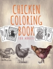 Chicken Coloring Book For Adults: An Adult Coloring Book with Chicken and Rooster Coloring Pages, Best Gift for Backyard Chicken Owner Farmer Cover Image