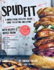 Spud Fit: A whole food, potato-based guide to eating and living. Cover Image