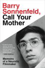 Barry Sonnenfeld, Call Your Mother: Memoirs of a Neurotic Filmmaker Cover Image