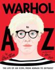 Warhol A to Z: The Life of an Icon: from Adman to Zeitgeist Cover Image