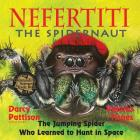 Nefertiti, the Spidernaut: The Jumping Spider Who Learned to Hunt in Space Cover Image