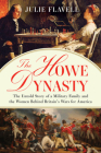 The Howe Dynasty: The Untold Story of a Military Family and the Women Behind Britain's Wars for America Cover Image