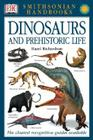 Handbooks: Dinosaurs and Prehistoric Life: The Clearest Recognition Guide Available (DK Smithsonian Handbook) Cover Image