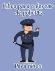 Libro para colorear de policías para niños: Héroes del rescate para niños y adultos Páginas para colorear fáciles y divertidas (Libros para colorear c Cover Image