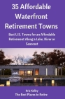 35 Affordable Waterfront Retirement Towns: Best U.S. Towns for an Affordable Retirement Along a Lake, River or Seacoast Cover Image