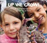 Up We Grow!: A Year in the Life of a Small, Local Farm Cover Image