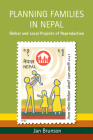 Planning Families in Nepal: Global and Local Projects of Reproduction Cover Image