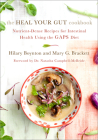 The Heal Your Gut Cookbook: Nutrient-Dense Recipes for Intestinal Health Using the Gaps Diet Cover Image