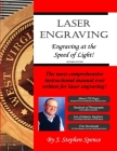 Laser Engraving: Engraving at the Speed of Light Cover Image