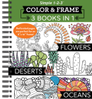 Color & Frame - 3 Books in 1 - Flowers, Deserts, Oceans (Adult Coloring Book) Cover Image