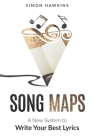 Song Maps: A New System to Write Your Best Lyrics Cover Image