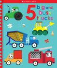 5 Big and Busy Trucks: Scholastic Early Learners (Touch and Explore) Cover Image
