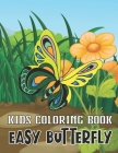 Kids Coloring Book Easy Butterfly: A Butterfly Coloring Book With Great 49 illustration For Kids (Ages 4-8) Cover Image
