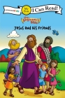The Beginner's Bible Jesus and His Friends: My First (I Can Read! / The Beginner's Bible) Cover Image