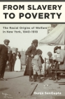 From Slavery to Poverty: The Racial Origins of Welfare in New York, 1840-1918 Cover Image