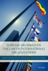 Judicial Decisions on the Law of International Organizations Cover Image