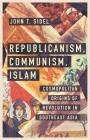 Republicanism, Communism, Islam Cover Image