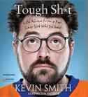 Tough Sh*t: Life Advice from a Fat, Lazy Slob Who Did Good Cover Image