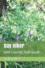 Day Hiker Vol. 1- Gold Country Trail Guide Cover Image
