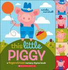 This Little Piggy: A Fingers & Toes Nursery Rhyme Book Cover Image
