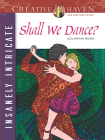 Creative Haven Insanely Intricate Shall We Dance? Coloring Book (Creative Haven Coloring Books) Cover Image