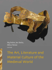 The Art, Literature and Material Culture of the Medieval World Cover Image