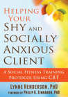 Helping Your Shy and Socially Anxious Client: A Social Fitness Training Protocol Using CBT Cover Image