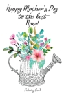 Happy Mother's Day to the best NANA! (Coloring Card): Inspirational Messages & Anti-Stress Adult Coloring for Nana! Cover Image