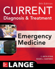 Current Diagnosis and Treatment Emergency Medicine, Eighth Edition Cover Image