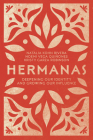 Hermanas: Deepening Our Identity and Growing Our Influence Cover Image