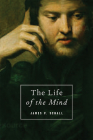 The Life of the Mind: On the Joys and Travails of Thinking Cover Image