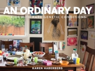 An Ordinary Day: Kids with Rare Genetic Conditions Cover Image