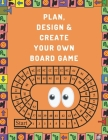 Plan, Design And Create Your Own Board Game: Prompts & Dot Grid Pages To Brainstorm, Sketch, Test & Finalize: Perfect Great Gift For Board Games Addic Cover Image